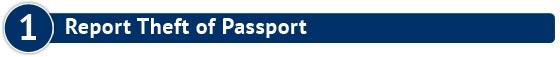 Step 1: Report Theft Passport